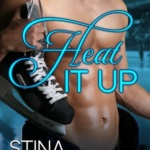 REVIEW: Heat It Up by Stina Lindenblatt