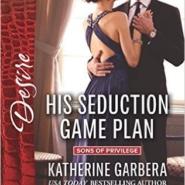 Spotlight & Giveaway: His Seduction Game Plan by Katherine Garbera