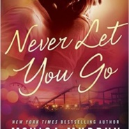 REVIEW: Never Let You Go by Monica Murphy