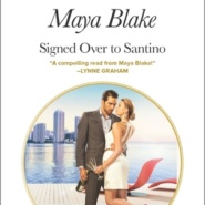 REVIEW: Signed Over to Santino by Maya Blake
