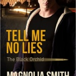 Spotlight & Giveaway: TELL ME NO LIES by Magnolia Smith