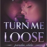 REVIEW: Turn Me Loose by Rosalind James