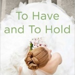 Spotlight & Giveaway: To Have and to Hold by Lauren Layne