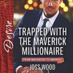 REVIEW: Trapped with the Maverick Millionaire by Joss Wood