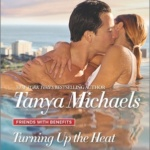 REVIEW: Turning Up The Heat by Tanya Michaels