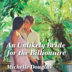 REVIEW: An Unlikely Bride for the Billionaire by Michelle Douglas