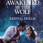 REVIEW: Awakened by the Wolf by Kristal Hollis