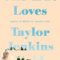 REVIEW: One True Loves by Taylor Jenkins Reid