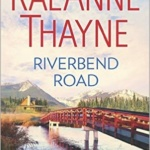 Spotlight & Giveaway: Riverbend Road by RaeAnne Thayne