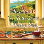 Spotlight & Giveaway: Rosalia's Bittersweet Pastry Shop by Rosanna Chiofalo