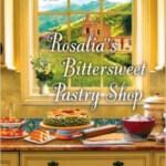 Spotlight & Giveaway: Rosalia's Bittersweet Pastry Shop by Rosanna Chiofalo