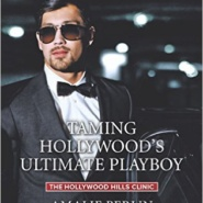Spotlight & Giveaway: Taming Hollywood's Ultimate Playboy by Amalie Berlin
