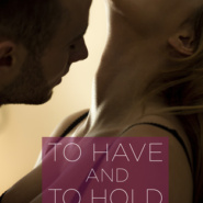 REVIEW: To Have and To Hold by Serena Bell