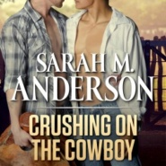 REVIEW: Crushing on the Cowboy of Sarah M. Anderson