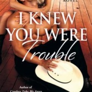 REVIEW: I Knew You Were Trouble by Soraya Lane