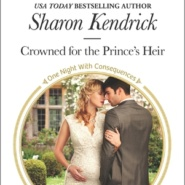 REVIEW: Crowned for the Prince's Heir by Sharon Kendrick