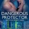 REVIEW: Dangerous Protector by Katie Reus