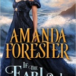 Spotlight & Giveaway: If the Earl Only Knew by Amanda Forester