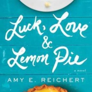 REVIEW: Luck, Love & Lemon Pie by Amy E. Reichert