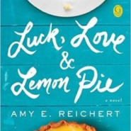 Spotlight & Giveaway: Luck, Love & Lemon Pie by Amy E. Reichert