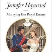 Spotlight & Giveaway: Marrying Her Royal Enemy by Jennifer Hayward