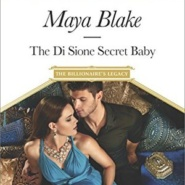 REVIEW: The Di Sione Secret Baby by Maya Blake