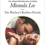 REVIEW: The Playboy's Ruthless Pursuit  by Miranda Lee