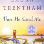 REVIEW: Then He Kissed Me by Laura Trentham