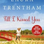 REVIEW: Till I Kissed You by Laura Trentham