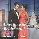 REVIEW: Unveiling the Bridesmaid by Jessica Gilmore