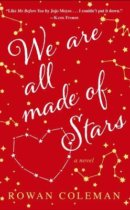 Spotlight & Giveaway: We Are All Made of Stars by Rowan Coleman