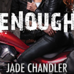REVIEW: Enough: A Dark, Erotic Motorcycle Club Romance (Jericho Brotherhood #1) by Jade Chandler