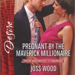REVIEW: Pregnant by the Maverick Millionaire by Joss Wood