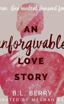 Spotlight & Giveaway: An Unforgivable Love Story by B. L. Berry, Meghan Kelly