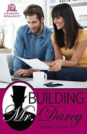 Spotlight & Giveaway: Building Mr  Darcy by Ashlinn Craven