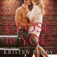 Spotlight & Giveaway: Close to You by Kristen Proby