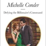 REVIEW: Defying the Billionaire's Command by Michelle Conder
