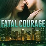 REVIEW: Fatal Courage by Misty Evans