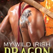 Spotlight & Giveaway: My Wild Irish Dragon by Ashlyn Chase