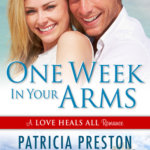 REVIEW: One Week In Your Arms by Patricia Preston