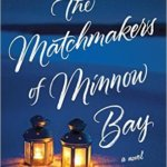 Spotlight & Giveaway: The Matchmakers of Minnow Bay by Kelly Harms