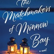 REVIEW: The Matchmakers of Minnow Bay by Kelly Harms