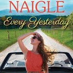 REVIEW: Every Yesterday (Boot Creek) by Nancy Naigle