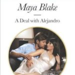 REVIEW: A Deal with Alejandro by Maya Blake