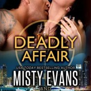REVIEW: Deadly Affair by Misty Evans and Amy Manemann