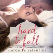 REVIEW: Hard to Fall by Marquita Valentine