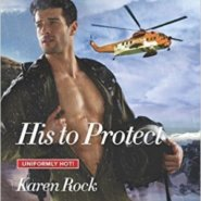 REVIEW: His to Protect by Karen Rock