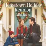REVIEW: Hometown Holiday Reunion by Mia Ross