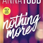 Spotlight & Giveaway: Nothing More by Anna Todd