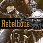 Spotlight & Giveaway: Rebellious by Gillian Archer